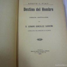 Libros antiguos: DESTINO DEL HOMBRE - ABATE C. PIAT - MADRID 1906. Lote 58974810