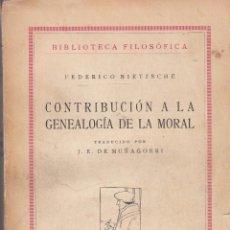 Libros antiguos: FEDERICO NIETZSCHE. CONTRIBUCIÓN A LA GENEALOGÍA DE LA MORAL. MADRID, 1929.. Lote 59741764