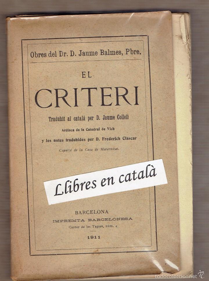 EL CRITERI - JAUME BALMES - 1911 (Libros Antiguos, Raros y Curiosos - Pensamiento - Filosofía)