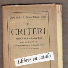 Libros antiguos: EL CRITERI - JAUME BALMES - 1911. Lote 59792168