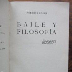 Libros antiguos: BAILE Y FILOSOFÍA. ROBERTO GACHE. 1928.. Lote 59960571