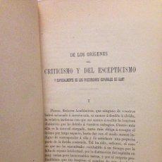 Libros antiguos: MENÉNDEZ Y PELAYO: ORÍGENES DEL CRITICISMO Y ESCEPTICISMOº... PRECURSORES ESPAÑOLES DE KANT. (1890). Lote 60212579