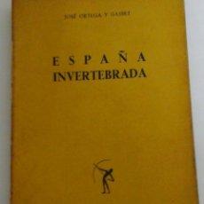 Livres anciens: ESPAÑA INVERTEBRADA DE JOSÉ ORTEGA Y GASSET. 10A EDICCION 1957 . Lote 60458071