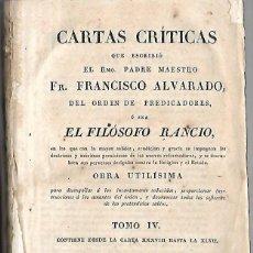 Libros antiguos: CARTAS CRITICAS. FRANCISCO ALVARADO, EL FILOSOFO RANCIO. TOMO IV. 1825. IMPRENTA E.AGUADO, MADRID. Lote 60760199