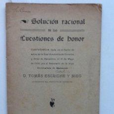 Libros antiguos: SOLUCION RACIONAL DE LAS CUESTIONES DE HONOR. 1908 TOMAS ESCRICHE Y MIEG. LIGA AINTIDUELISTA. Lote 60773407