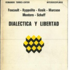 Libros antiguos: DIALÉCTICA Y LIBERTAD. FOUCALT. MONTERO. MARCUSE. FERNANDO TORRES EDITOR. VALENCIA. 1976. Lote 156916949