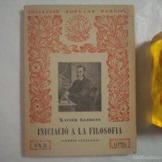 Libros antiguos: XAVIER LLORENS. INICIACIÓ A LA FILOSOFIA. EDITORIAL BARCINO. NUM.89. 1933.. Lote 61007219