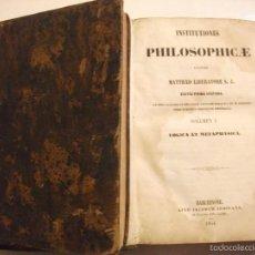 Libros antiguos: 2 TOMOS 1854 INSTITUTIONES PHILOSOPHICAE POR MATTHEO LIBERATORE - INSTITUCIONES FILOSOFICAS. Lote 61203743