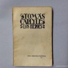 Libros antiguos: LOS HÉROES. TOMAS CARLYLE. NUEVA BIBLIOTECA FILOSÓFICA LXI.. Lote 61324171