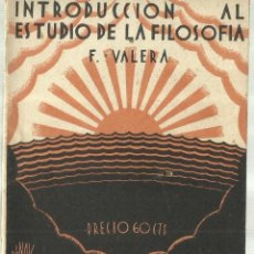 Libros antiguos: INTRODUCCIÓN AL ESTUDIO DE LA FILOSOFIA. FERNANDO VALERA. CUADERNOS DE CULTURA. VALENCIA.1930. Lote 62238884