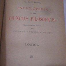 Libros antiguos: G. H. W. HEGEL. ENCICLOPEDIA DE LAS CIENCIAS FILOSÓFICAS. 3 VOL. ENTOMADOS. 1917.. Lote 62583344