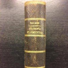 Libros antiguos: CURSO DE FILOSOFIA ELEMENTAL, JAIME BALMES, 1858, COMPLETO. Lote 62898912