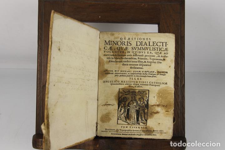 4912- QUAESTIONES MINORIS DIALECTICAE. MICHAEL COMAS E BRUGARIO. TIP. ANTONII LACAUALLERIA 1661. (Libros Antiguos, Raros y Curiosos - Pensamiento - Filosofía)