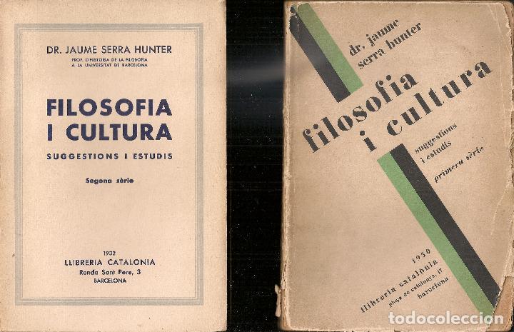 FILOSOFIA I CULTURA, SUGGESTIONS I ESTUDIS. 1A I 2A SERIE / J. SERRA HUNTER. BCN : CATALONIA, 1930-2 (Libros Antiguos, Raros y Curiosos - Pensamiento - Filosofía)