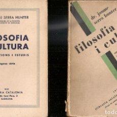 Libros antiguos: FILOSOFIA I CULTURA, SUGGESTIONS I ESTUDIS. 1A I 2A SERIE / J. SERRA HUNTER. BCN : CATALONIA, 1930-2. Lote 67692445