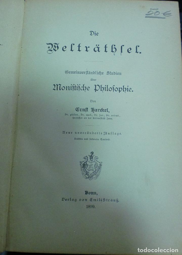 DIE WELTRÄTHSEL. MONIFTIFCHE PHILOFOPHIE. ERNLT HAECKEL. BONN, ALEMANIA. 1899 (Libros Antiguos, Raros y Curiosos - Pensamiento - Filosofía)