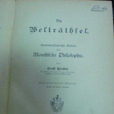 Libros antiguos: DIE WELTRÄTHSEL. MONIFTIFCHE PHILOFOPHIE. ERNLT HAECKEL. BONN, ALEMANIA. 1899. Lote 68638945