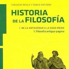 Libros antiguos: HISTORIA DE LA FILOSOFÍA. VOLUMEN 1.1: FILOSOFÍA ANTIGUA-PAGANA - GIOVANNI REALE; DARIO ANTISERI. Lote 288081923