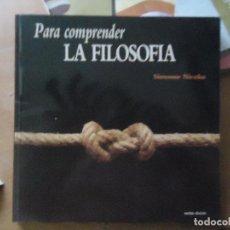 Libros antiguos: PARA COMPRENDER LA FILOSOFÍA - NICOLÁS, SIMONNE NICOLÁS, SIMONNE ENCUADERNACIÓN DE TAPA BLANDA . Lote 71813711