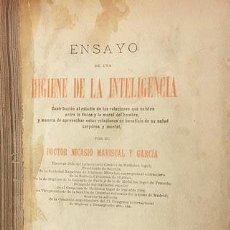 Libros antiguos: ENSAYO DE UNA HIGIENE DE LA INTELIGENCIA. (1ª ED. 1898) (MARISCAL Y GARCIA (LO FÍSICO Y LO MORAL DEL. Lote 72347795