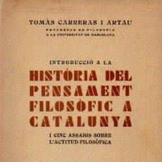 Libros antiguos: INTRODUCCIÓ A LA HISTÒRIA DEL PENSAMENT FILOSÒFIC A CATALUNYA - TOMÀS CARRERAS I ARTAU, 1931. Lote 72539727