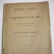 Libros antiguos: 1911 ACTUALIDAD Y EXCELENCIA DE PENSAMIENTO DE BALMES EN EL ATENEO DE MADRID POR NARCISO ROURE . Lote 72936699