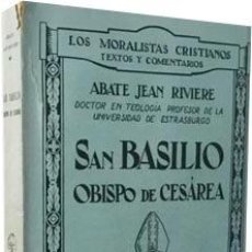 Libros antiguos: SAN BASILIO. OBISPO DE CESÁREA. (RIVIERE) (MORALISTAS CRISTIANOS; PRINCIPIOS GENERALES; EDUCACIÓN DE. Lote 73974795