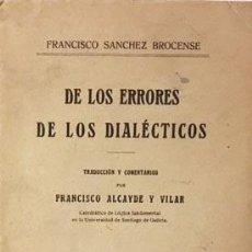 Libros antiguos: DE LOS ERRORES DE LOS DIALÉCTICOS. (M. 1922) F. SÁNCHEZ EL BROCENSE (PORFIRIO, DIÓGENES, ETC. Lote 73974811