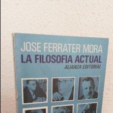 Libri antichi: JOSE FERRATER MORA, LA FILOSOFIA ACTUAL, ALIANZA EDITORIAL. Lote 74987683