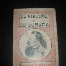 Libros antiguos: EL VIAJERO Y SU SOMBRA . FEDERICO NIETZCHE. CASA EDITORIAL MAUCCI. . Lote 75201707