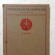 Libros antiguos: OPUSCULOS FILOSOFICOS LEIBNITZ. JOYAS DE LA FILOSOFIA COLECCION UNIVERSAL 1919. Lote 77862813