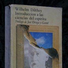 Libros antiguos: INTRODUCCION A LAS CIENCIAS DEL ESPIRITU - WILHELM DILTHEY - . Lote 78881465