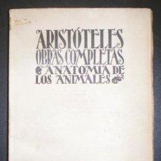 Libros antiguos: ARISTOTELES: ANATOMIA DE LOS ANIMALES. OBRAS COMPLETAS X. NUEVA BIBLIOTECA FILOSÓFICA LXII. 1932. Lote 79017537