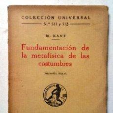 Libros antiguos: FUNDAMENTACION DE LA METAFISICA DE LAS COSTUMBRES M. KANT 1922 COLECCION UNIVERSAL N º 511 Y 512. Lote 79764889