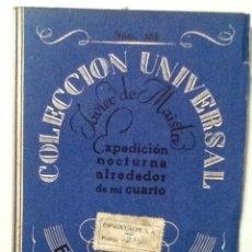 Libros antiguos: EXPEDICION NOCTURNA ALREDEDOR DE MI CUARTO JAVIER DE MAISTRE COLECCION UNIVERSAL N º . Lote 80104973