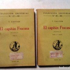 Libros antiguos: EL CAPITAN FRACASA TOMO I Y II GAUTIER COLECCION UNIVERSAL N º 477 A 480, 481 A 484 . Lote 80105189