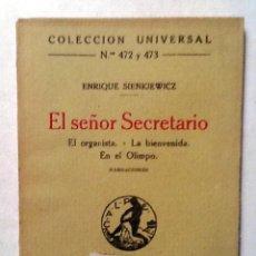 Libros antiguos: ENRIQUE SIENKIEWICZ EL SEÑOR SECRETARIO EL ORGANISTA COLECCIION UNIVERSAL N º 472 Y 473 . Lote 80106341