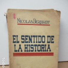Libros antiguos: EL SENTIDO DE LA HISTORIA - NICOLAS BERDIAEFF - 1936. Lote 81952584