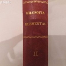 Libros antiguos: FILOSOFÍA ELEMENTAL, SEGUNDO VOLUMEN - ZEFERINO GONZÁLEZ, 1884. Lote 82009280