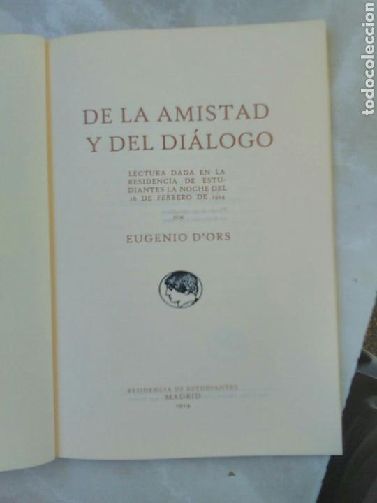 Libros antiguos: De la amistad y del dialogo - Eugenio D´Ors - FIRMA Y DEDICATORIA DE REPROGRAFÍA -UNICO EN TC-LEER - Foto 3 - 220841548