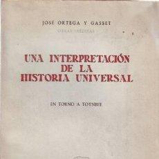 Libros antiguos: ORTEGA Y GASSET, JOSÉ : UNA INTERPRETACIÓN DE LA HISTORIA UNIVERSAL: EN TORNO A TOYNBEE. PRIMERA ED. Lote 83632548