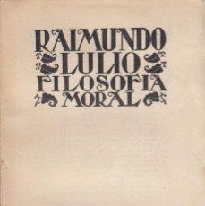 Libros antiguos: RAIMUNDO LULIO. FILOSOFÍA MORAL.- DE LOS EJEMPLOS DE LA CIENCIA. MADRID, 1932. Lote 84203188