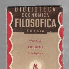 Libros antiguos: BIBLIOTECA ECONOMICA FILOSOFICA ZOZAYA. VOLUMEN XX. CICERON. DE LA REPUBLICA. 1928. Lote 84308508