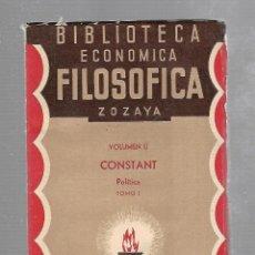 Libros antiguos: BIBLIOTECA ECONOMICA FILOSOFICA ZOZAYA. VOLUMEN LI. CONSTANT. POLITICA. TOMO I. 1890. Lote 84308884