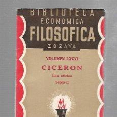 Libros antiguos: BIBLIOTECA ECONOMICA FILOSOFICA ZOZAYA. VOLUMEN LXXXI. CICERON. LOS OFICIOS. TOMO II. 1928. Lote 84309112