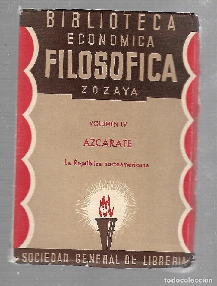 BIBLIOTECA ECONOMICA FILOSOFICA ZOZAYA. VOLUMEN LV. AZCARATE. LA REPUBLICA NORTEAMERICANA. 1891 (Libros Antiguos, Raros y Curiosos - Pensamiento - Filosofía)