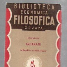 Libros antiguos: BIBLIOTECA ECONOMICA FILOSOFICA ZOZAYA. VOLUMEN LV. AZCARATE. LA REPUBLICA NORTEAMERICANA. 1891. Lote 84309216