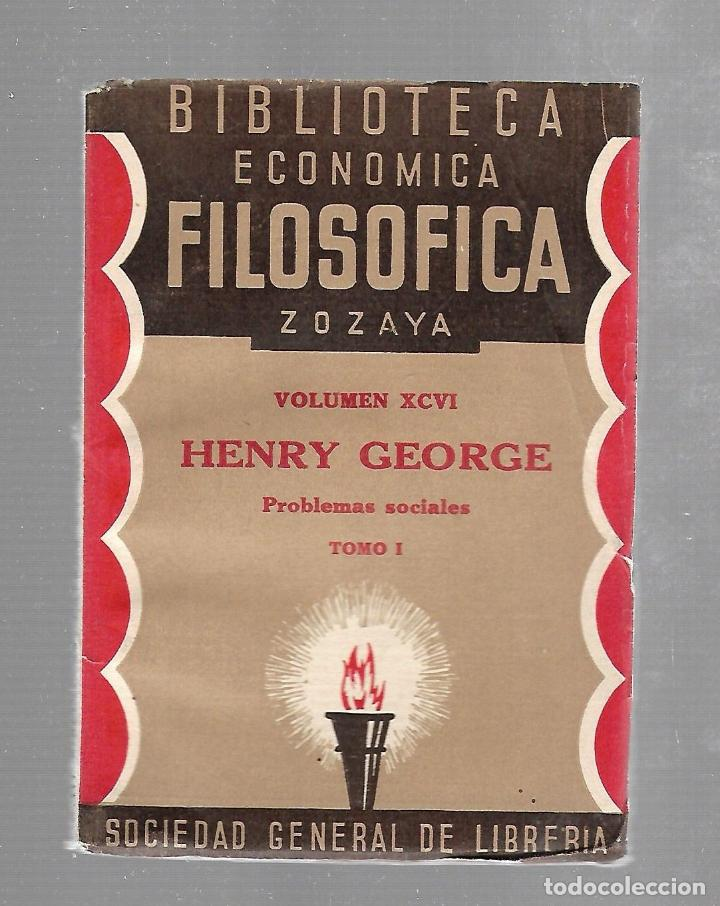BIBLIOTECA ECONOMICA FILOSOFICA ZOZAYA. VOLUMEN XCVI. HENRY GEORGE. PROBLEMAS SOCIALES. TOMO I. (Libros Antiguos, Raros y Curiosos - Pensamiento - Filosofía)