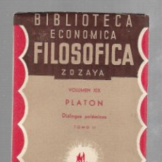 Libros antiguos: BIBLIOTECA ECONOMICA FILOSOFICA ZOZAYA. VOLUMEN XIX. PLATON. DIALOGOS POLEMICOS. TOMO II.. Lote 84310304