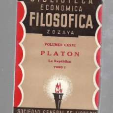 Libros antiguos: BIBLIOTECA ECONOMICA FILOSOFICA ZOZAYA. VOLUMEN LXXVI. PLATON. LA REPUBLICA. TOMO I.. Lote 84310636